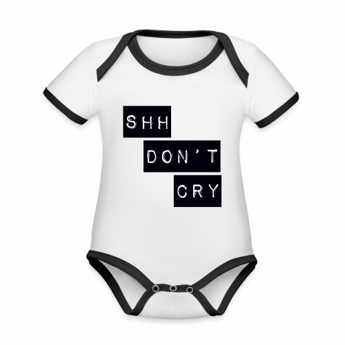Shh dont cry - Organic Baby Contrasting Bodysuit