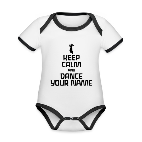 Keep Calm and Dance Your Name - Baby Bio-Kurzarm-Kontrastbody