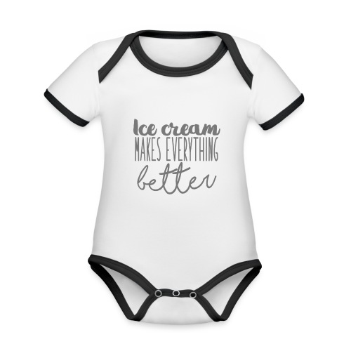 Ice Cream Makes Everything Better - Body contraste para bebé de tejido orgánico