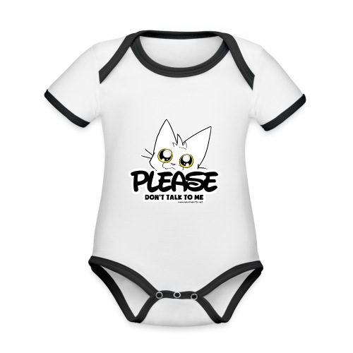 Please Don't Talk To Me - Organic Baby Contrasting Bodysuit