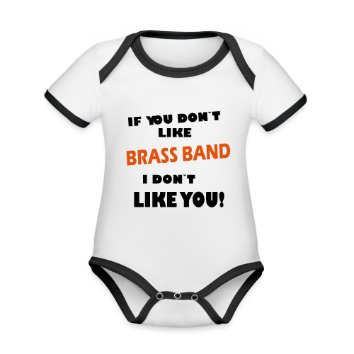 If you don`t like Brass Band - Økologisk kortermet kontrast-babybody