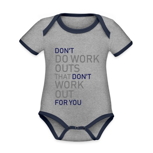 Don't do workouts - Organic Baby Contrasting Bodysuit