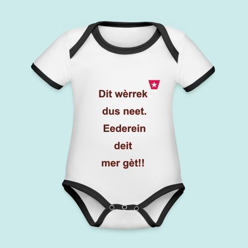 Dit we rrek dus neet eederein deit mer ge t Verti - Baby contrasterend bio-rompertje met korte mouwen