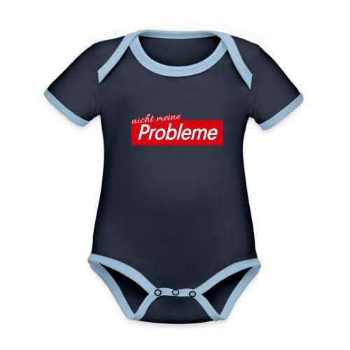 Nicht meine Probleme - Baby Bio-Kurzarm-Kontrastbody