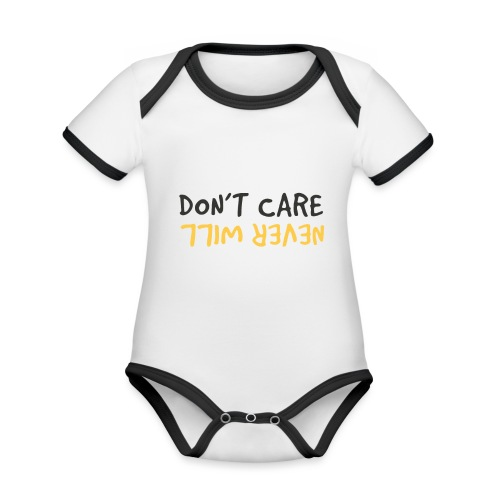 Don't Care, Never Will by Dougsteins - Organic Baby Contrasting Bodysuit