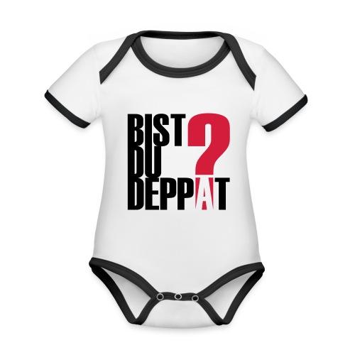 Bist Du Deppat?... - Baby Bio-Kurzarm-Kontrastbody