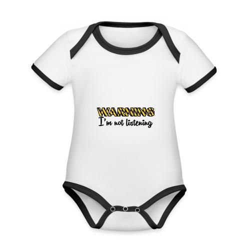 Warning Im not listening! - Organic Baby Contrasting Bodysuit