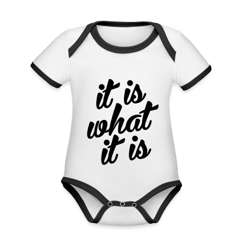 It is what it is - Baby contrasterend bio-rompertje met korte mouwen