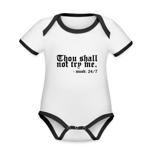 Thou Shall Not Try Me - Organic Baby Contrasting Bodysuit