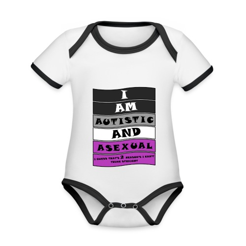 Autistic and Asexual | Funny Quote - Organic Baby Contrasting Bodysuit