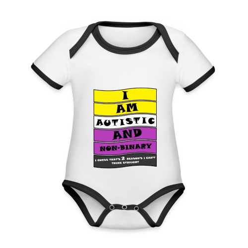 Autistic and Non-binary | Funny Quote - Organic Baby Contrasting Bodysuit