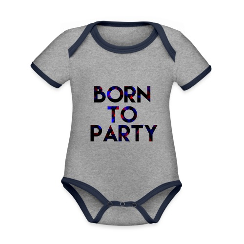 Born to Party - Organic Baby Contrasting Bodysuit