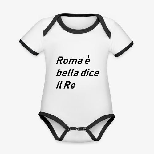 ROMA è bella dice il RE - Body da neonato a manica corta, ecologico e in contrasto cromatico