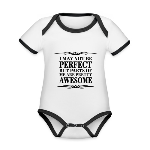 I May Not Be Perfect - Organic Baby Contrasting Bodysuit
