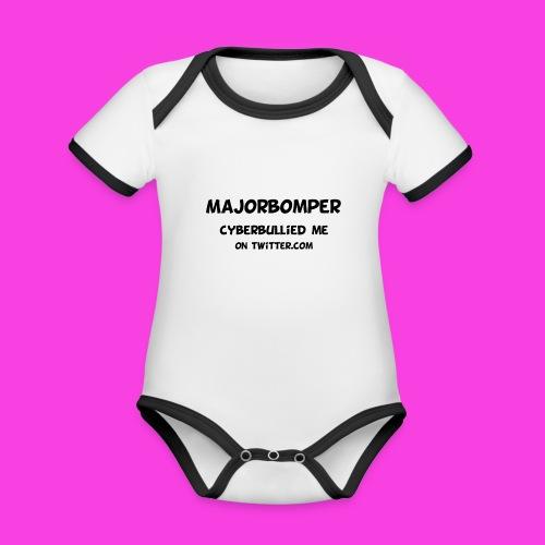 Majorbomper Cyberbullied Me On Twitter.com - Organic Baby Contrasting Bodysuit
