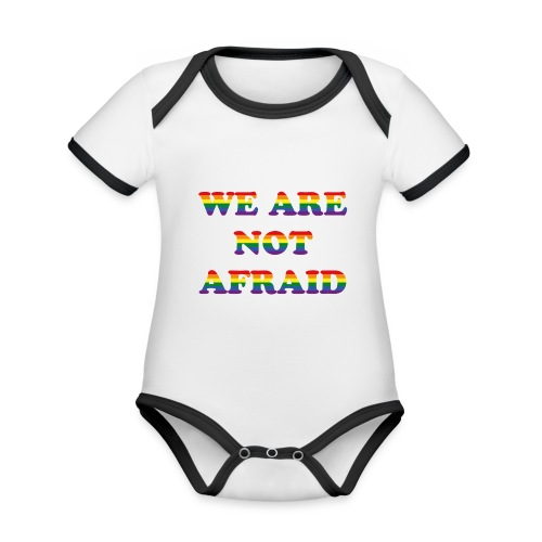 We are not afraid - Organic Baby Contrasting Bodysuit