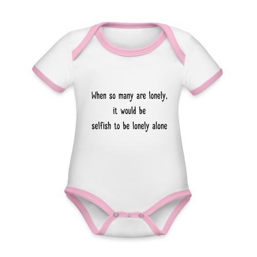 Selfish to be lonely alone - Vauvan kontrastivärinen, lyhythihainen luomu-body