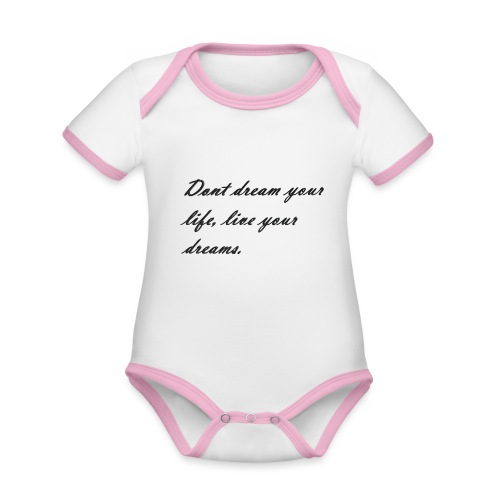 Don t dream your life live your dreams - Organic Baby Contrasting Bodysuit