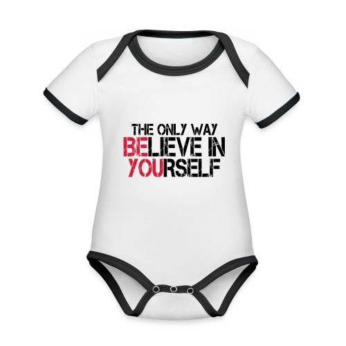 Believe in yourself - Baby Bio-Kurzarm-Kontrastbody