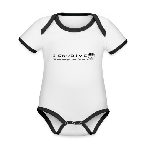 i_skydive_therefore_i_am - Organic Baby Contrasting Bodysuit