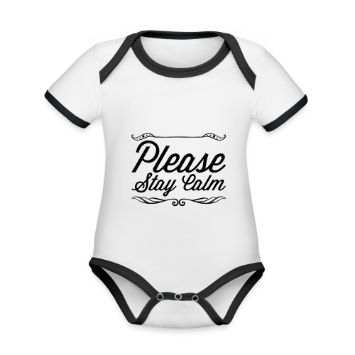 Please Stay Calm - Organic Baby Contrasting Bodysuit