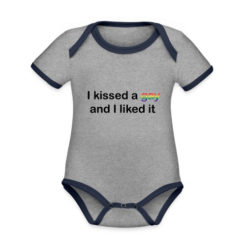 I kissed a gay - Organic Baby Contrasting Bodysuit