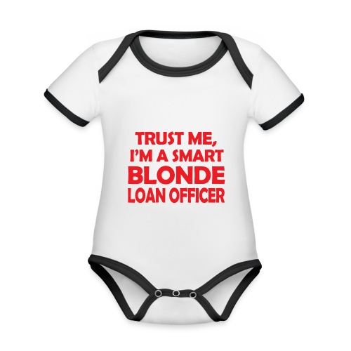 Trust Me I'm A Smart Blonde Loan Officer - Ekologiczne body niemowlęce z krótkim rękawem i kontrastowymi lamówkami
