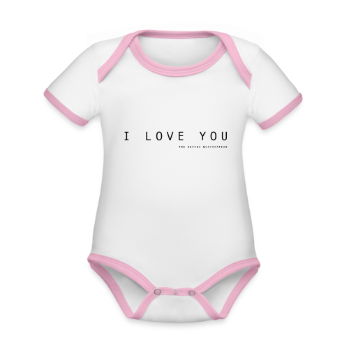 I Love You by The Nerved Corporation - Organic Baby Contrasting Bodysuit