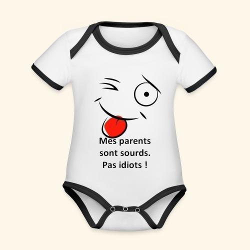 Mes parents sont sourds pas idiots ! - Body Bébé bio contrasté manches courtes