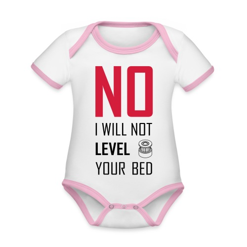 No I will not level your bed (vertical) - Organic Baby Contrasting Bodysuit
