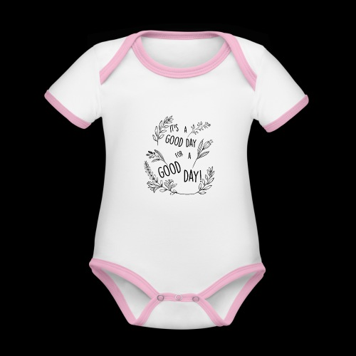 It's a good day for a good day! - Floral Design - Body da neonato a manica corta, ecologico e in contrasto cromatico