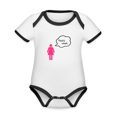 That's what. - Organic Baby Contrasting Bodysuit