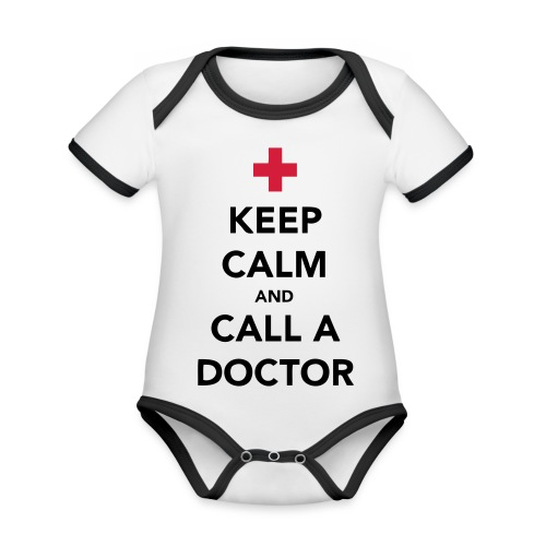 Keep Calm and Call a Doctor - Organic Baby Contrasting Bodysuit