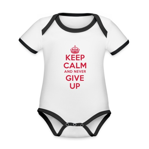 keep calm and never give up - Baby Bio-Kurzarm-Kontrastbody