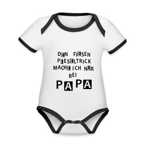 Den fiesen Pieseltrick mache ich nur bei Papa - Baby Bio-Kurzarm-Kontrastbody
