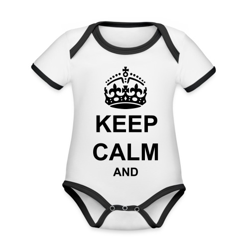 Keep Calm And Your Text Best Price - Organic Baby Contrasting Bodysuit