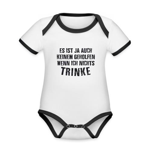 Es ist auch keinem geholfen wenn ich nichts TRINKE - Baby Bio-Kurzarm-Kontrastbody