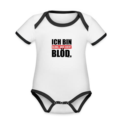 Spruch Ich bin blond, aber nicht blöd - b-o-w - Baby Bio-Kurzarm-Kontrastbody