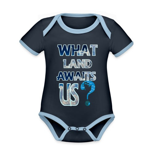What land awaits us p - Organic Baby Contrasting Bodysuit