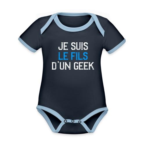 Je suis le fils d'un GEEK - blanc et bleu - Body Bébé bio contrasté manches courtes