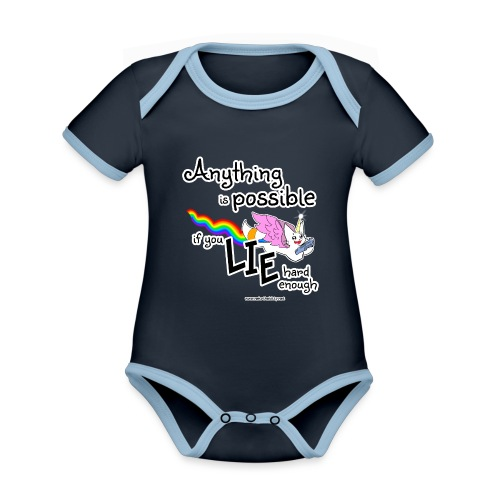 Anything Is Possible if you lie hard enough - Organic Baby Contrasting Bodysuit