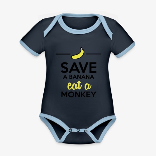 Essen Affen & Bananen - Save a Banana eat a Monkey - Baby Bio-Kurzarm-Kontrastbody