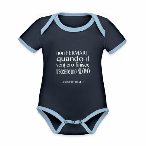 Non fermarti quando finisce la strada.... - Body da neonato a manica corta, ecologico e in contrasto cromatico
