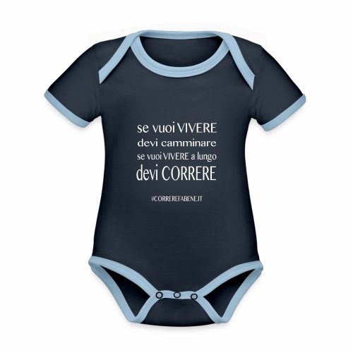 se vuoi vivere a lungo.... - Body da neonato a manica corta, ecologico e in contrasto cromatico