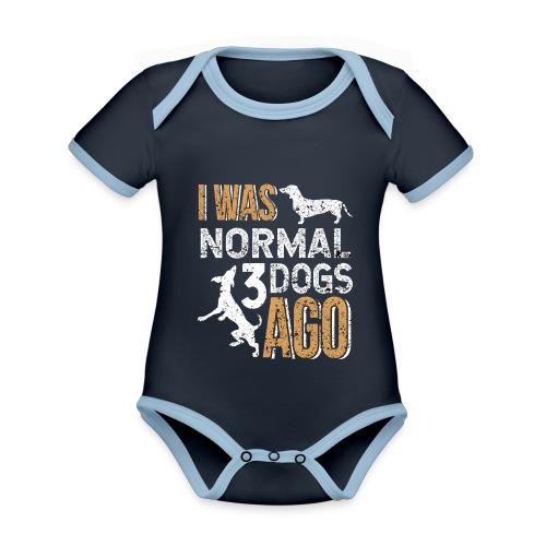 I WAS NORMAL 3 DOGS AGO - Baby Bio-Kurzarm-Kontrastbody