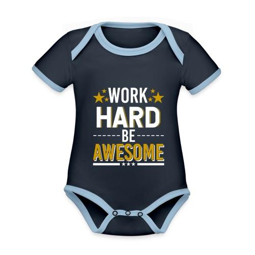 WORK HARD BE AWESOME - Baby Bio-Kurzarm-Kontrastbody