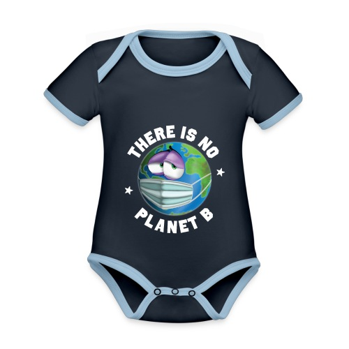 There Is No Planet B - 50th Earth Day - Warning - Body da neonato a manica corta, ecologico e in contrasto cromatico