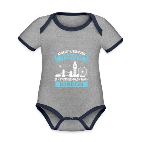 Andere müssen zur Therapie - Ich muss nach London - Baby Bio-Kurzarm-Kontrastbody