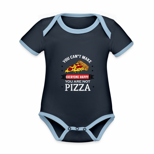 You can't make everyone Happy - You are not Pizza - Baby Bio-Kurzarm-Kontrastbody