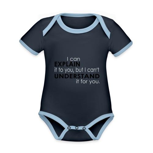 I can EXPLAIN it to you... - Baby Bio-Kurzarm-Kontrastbody